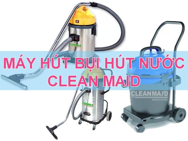 máy hút bụi Clean Maid