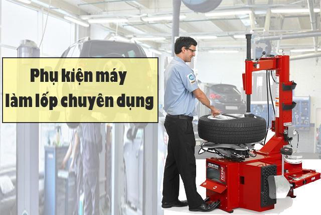 Phụ kiện máy ra vào lốp có ảnh hưởng rất lớn tới hiệu quả vận hành máy